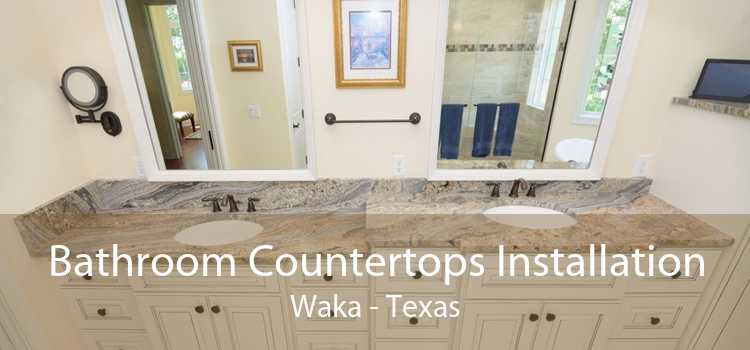 Bathroom Countertops Installation Waka - Texas