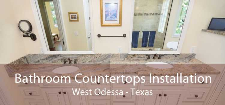 Bathroom Countertops Installation West Odessa - Texas
