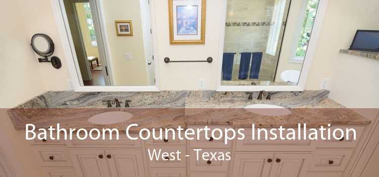 Bathroom Countertops Installation West - Texas