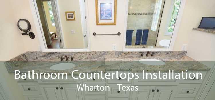 Bathroom Countertops Installation Wharton - Texas