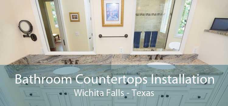 Bathroom Countertops Installation Wichita Falls - Texas