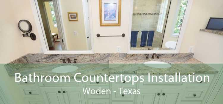Bathroom Countertops Installation Woden - Texas