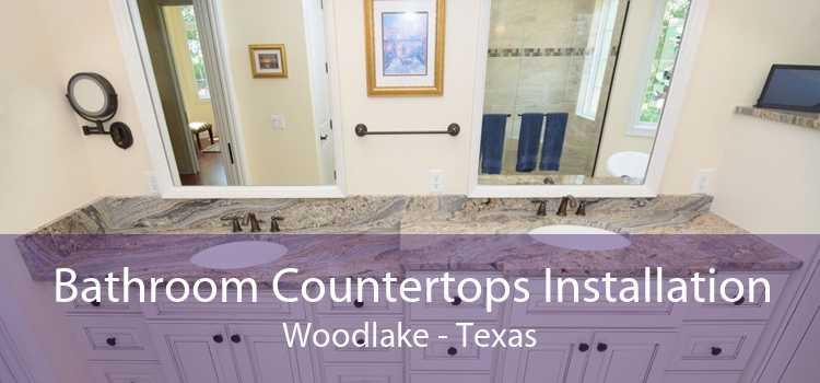 Bathroom Countertops Installation Woodlake - Texas