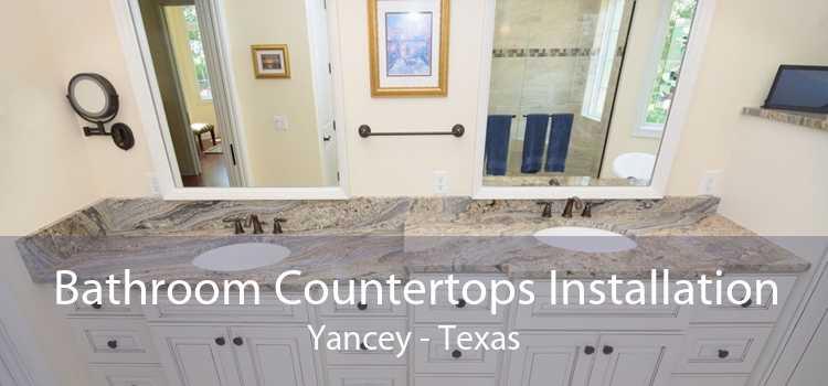Bathroom Countertops Installation Yancey - Texas