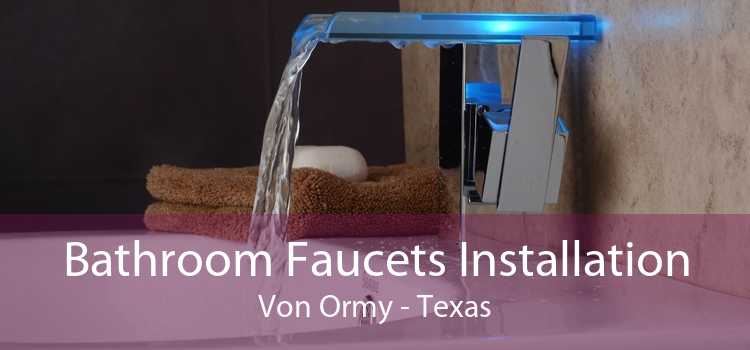 Bathroom Faucets Installation Von Ormy - Texas