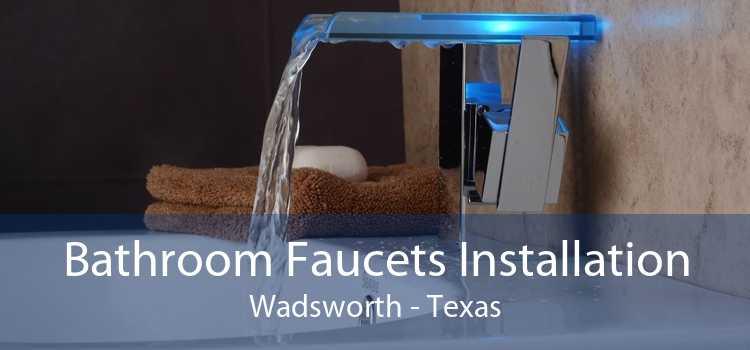 Bathroom Faucets Installation Wadsworth - Texas