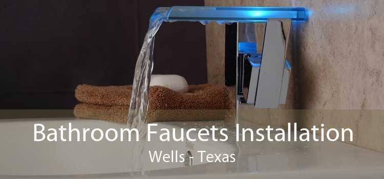 Bathroom Faucets Installation Wells - Texas