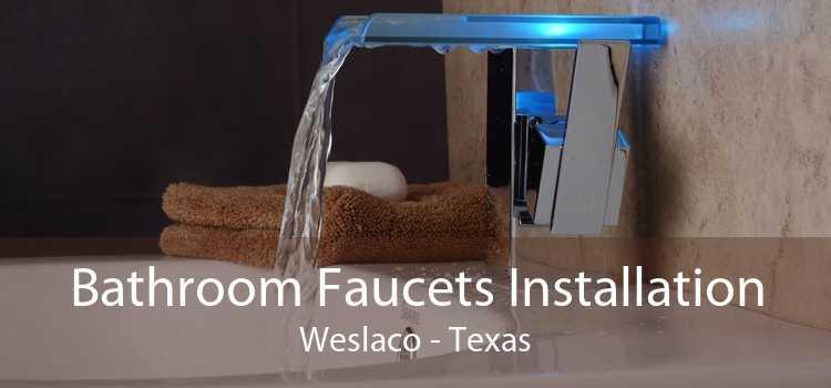 Bathroom Faucets Installation Weslaco - Texas