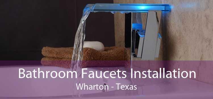Bathroom Faucets Installation Wharton - Texas