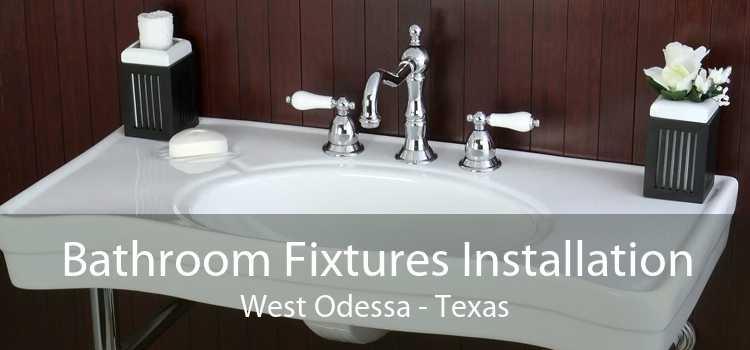 Bathroom Fixtures Installation West Odessa - Texas