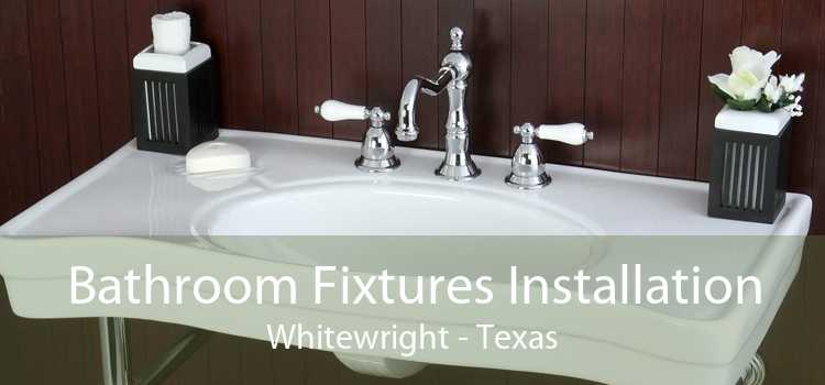 Bathroom Fixtures Installation Whitewright - Texas