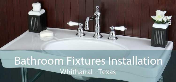 Bathroom Fixtures Installation Whitharral - Texas