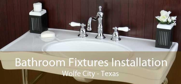 Bathroom Fixtures Installation Wolfe City - Texas
