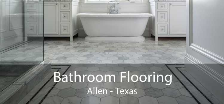 Bathroom Flooring Allen - Texas