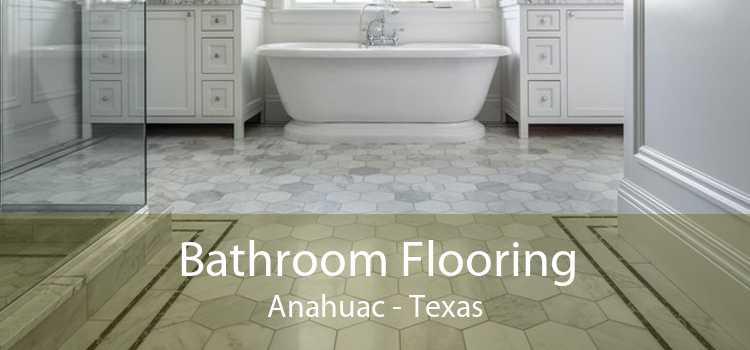 Bathroom Flooring Anahuac - Texas