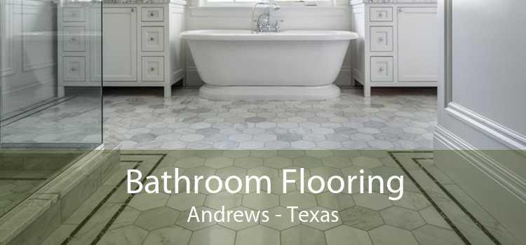 Bathroom Flooring Andrews - Texas