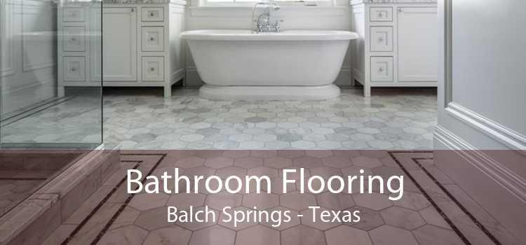 Bathroom Flooring Balch Springs - Texas