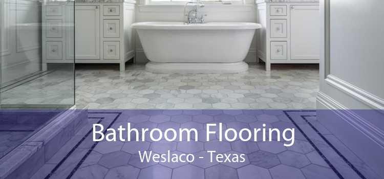 Bathroom Flooring Weslaco - Texas