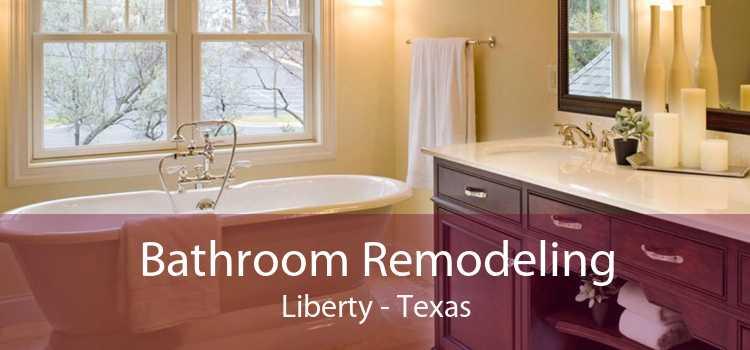 Bathroom Remodeling Liberty - Texas