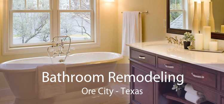 Bathroom Remodeling Ore City - Texas