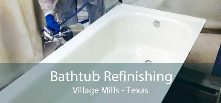 Bathtub Refinishing Village Mills - Texas