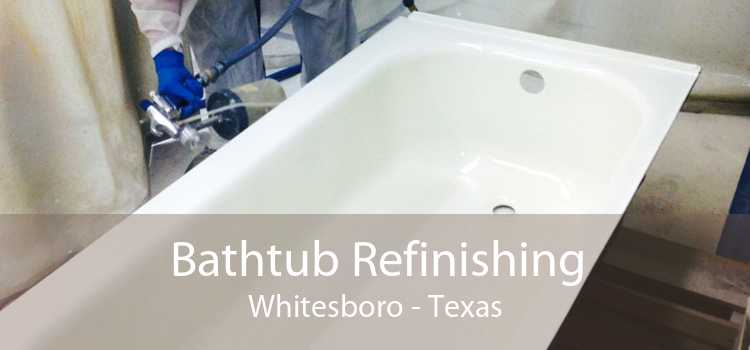 Bathtub Refinishing Whitesboro - Texas
