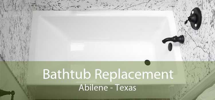 Bathtub Replacement Abilene - Texas