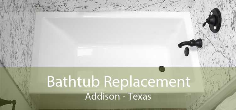 Bathtub Replacement Addison - Texas