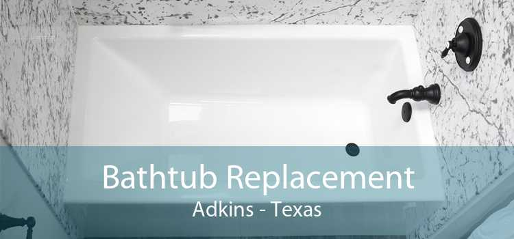 Bathtub Replacement Adkins - Texas