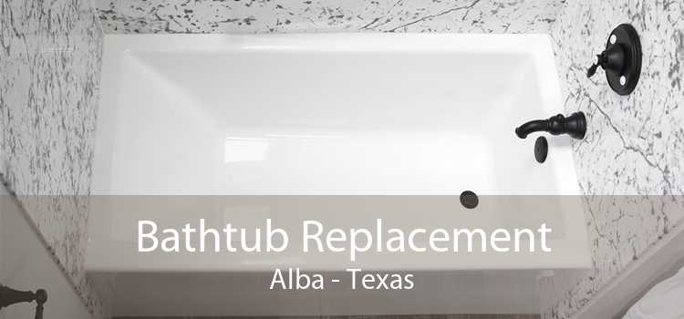 Bathtub Replacement Alba - Texas