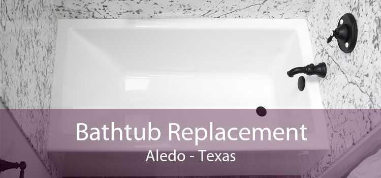 Bathtub Replacement Aledo - Texas
