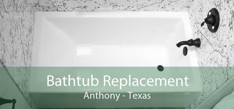 Bathtub Replacement Anthony - Texas