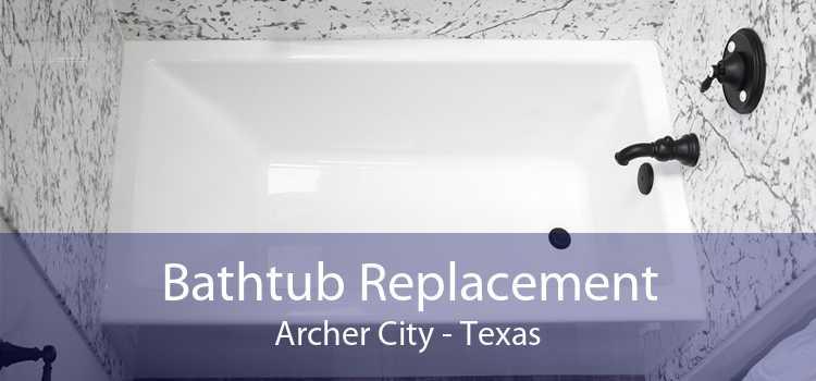 Bathtub Replacement Archer City - Texas