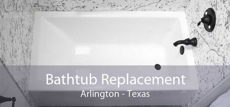 Bathtub Replacement Arlington - Texas