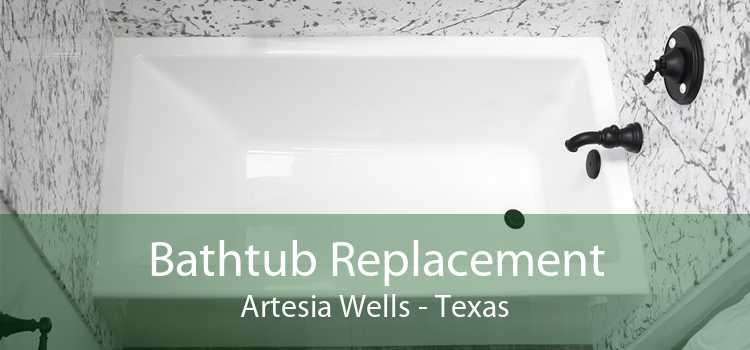 Bathtub Replacement Artesia Wells - Texas