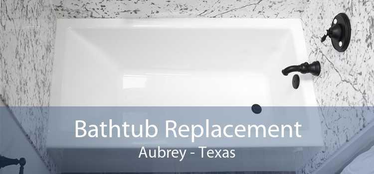 Bathtub Replacement Aubrey - Texas