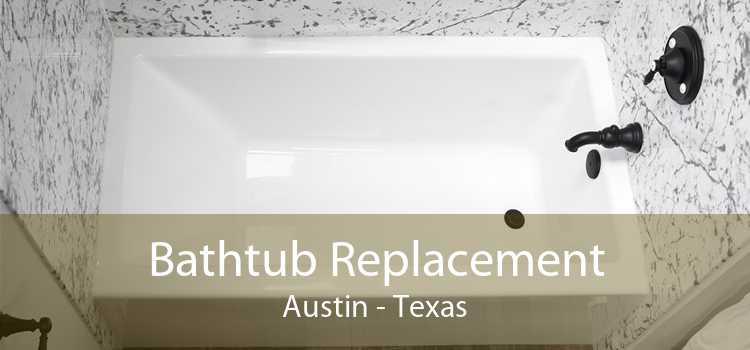 Bathtub Replacement Austin - Texas