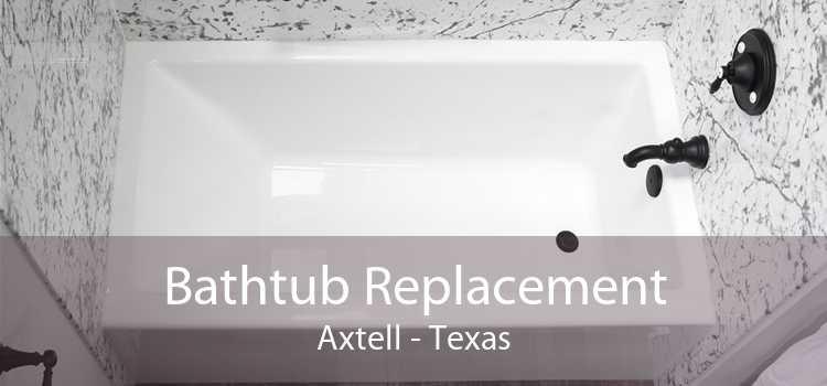 Bathtub Replacement Axtell - Texas