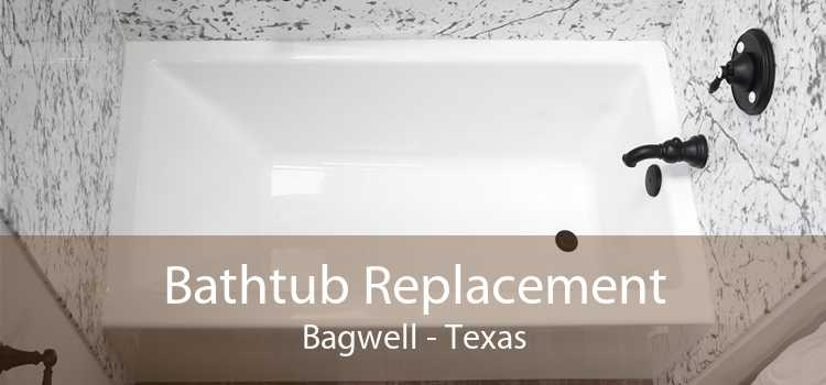 Bathtub Replacement Bagwell - Texas