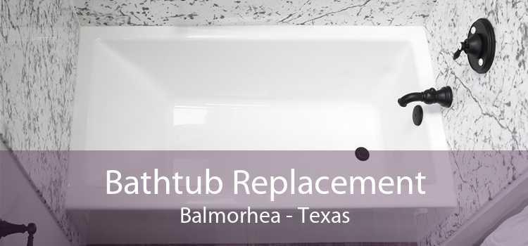 Bathtub Replacement Balmorhea - Texas