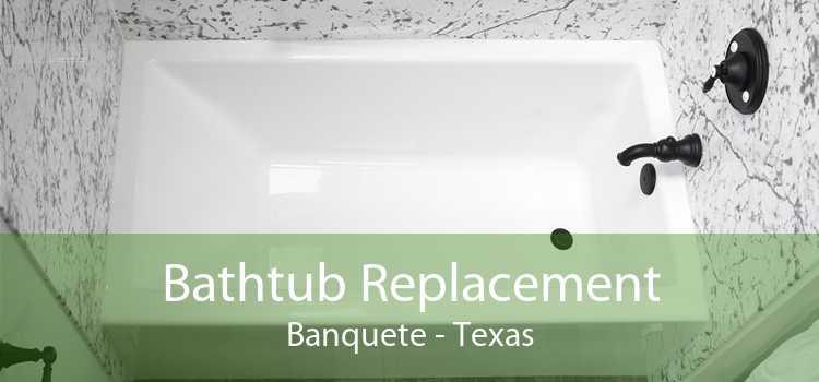 Bathtub Replacement Banquete - Texas