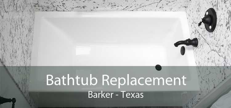 Bathtub Replacement Barker - Texas