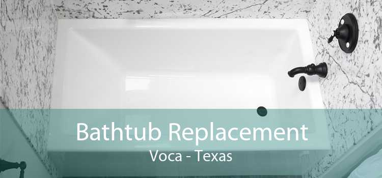 Bathtub Replacement Voca - Texas