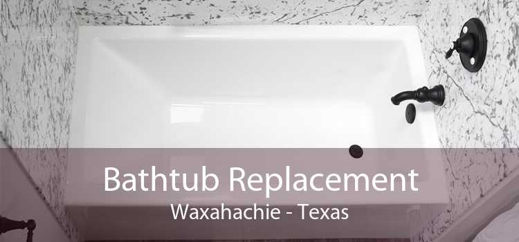 Bathtub Replacement Waxahachie - Texas