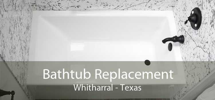 Bathtub Replacement Whitharral - Texas