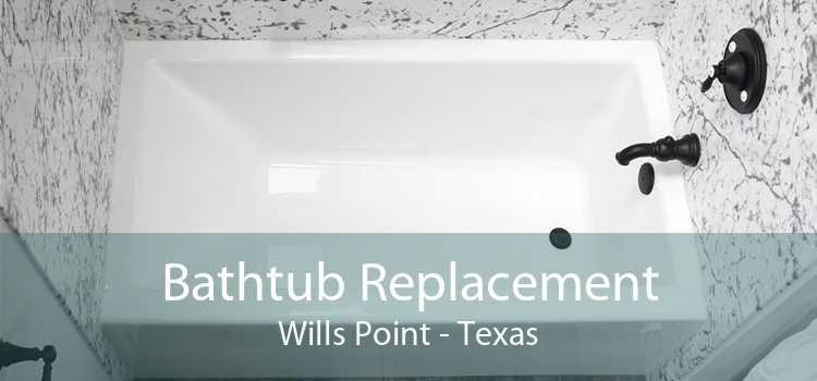 Bathtub Replacement Wills Point - Texas