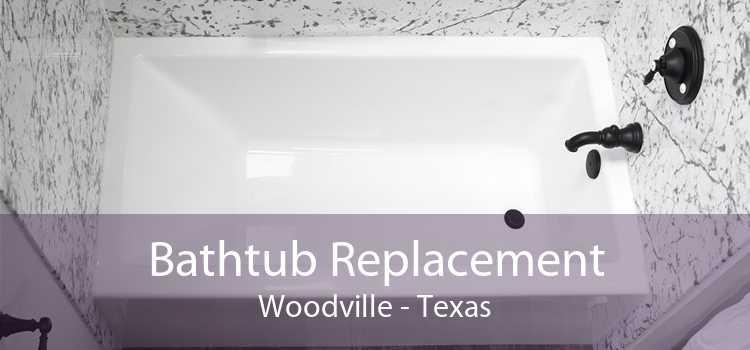 Bathtub Replacement Woodville - Texas