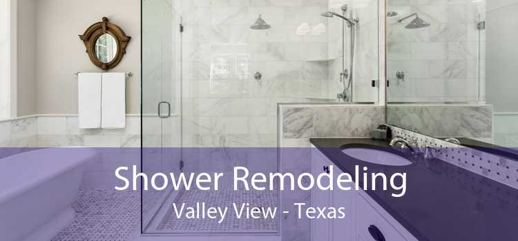 Shower Remodeling Valley View - Texas